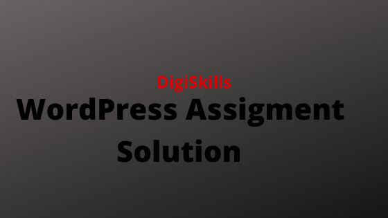 DigiSkills WordPress Exercise 2 Assignment Solution - Batch-5