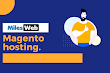MilesWeb: Choosing The Best Magento Hosting For Your Ecommerce Store