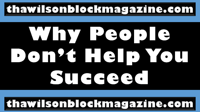 Why People Don't Help You Succeed