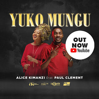 Download Mp3 Music Audio | Alice Kimanzi ft. Paul Clement - Yuko Mungu