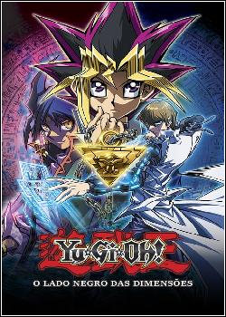 Yu-Gi-Oh! O Lado Negro das Dimensões Dublado