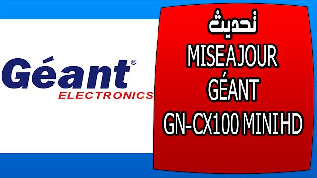 تحديث MISE A JOUR GÉANT GN-CX100 MINI HD