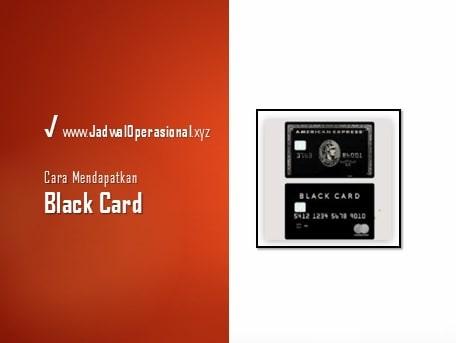 Cara Mendapatkan Black Card