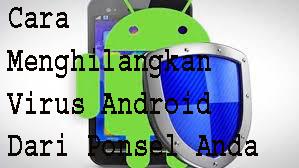 Cara Menghilangkan Virus Android Dari Ponsel Anda 1