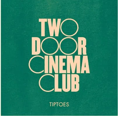 Tiptoes Song Lyrics | Two Door Cinema Club