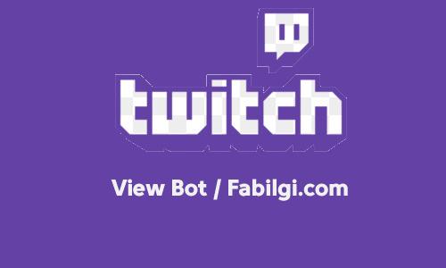 Twitch View Bot İndir Bedava İzlenme Hilesi Yapımı 2021