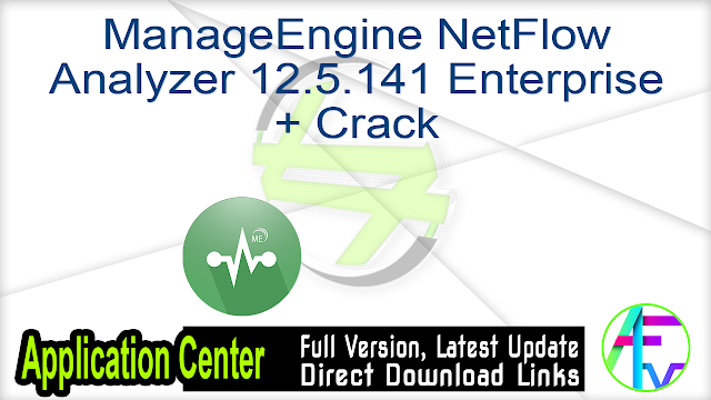 ManageEngine NetFlow Analyzer 12.5.141 Enterprise + Crack