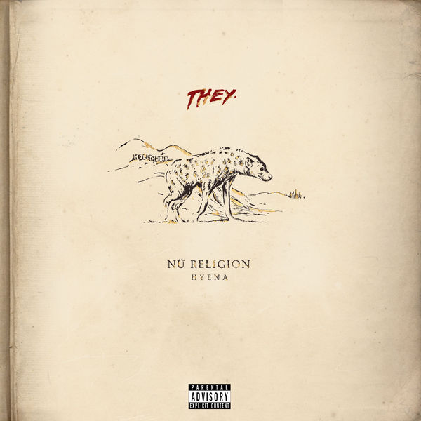 THEY. - Nü Religion: Hyena Cover
