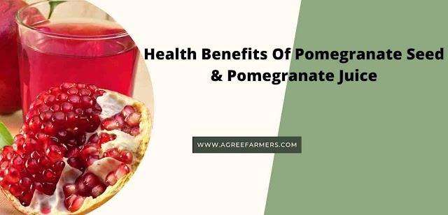 Health Benefits Of Pomegranate Seed & Pomegranate Juice