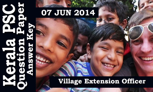 Kerala PSC Vilage Extension Officer Grade II Exam on 07 Jun 2014