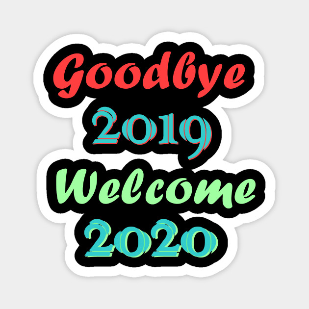 goodbye 2019, welcome 2020