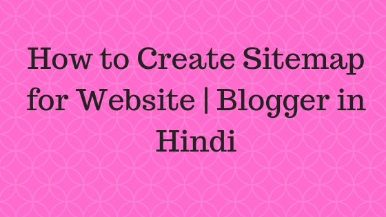 How to Create Sitemap for Website | Blogger