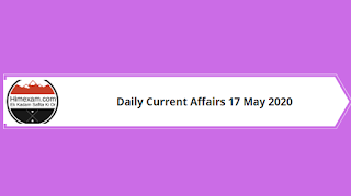 Daily Current Affairs 17 May 2020