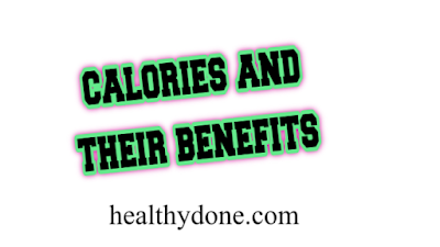 Calories and their benefits