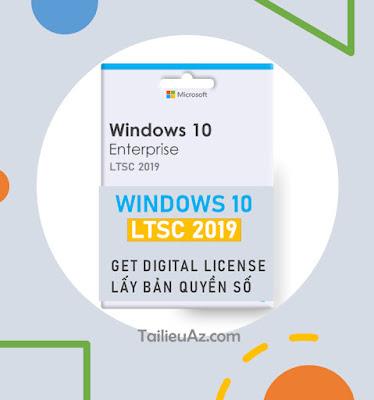 lấy bản quyền số Windows 10 LTSC 2019