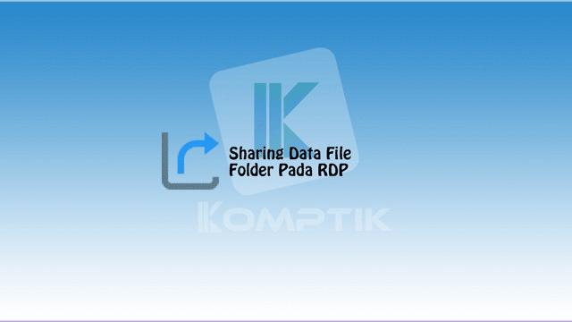 Sharing Data File Folder Pada RDP