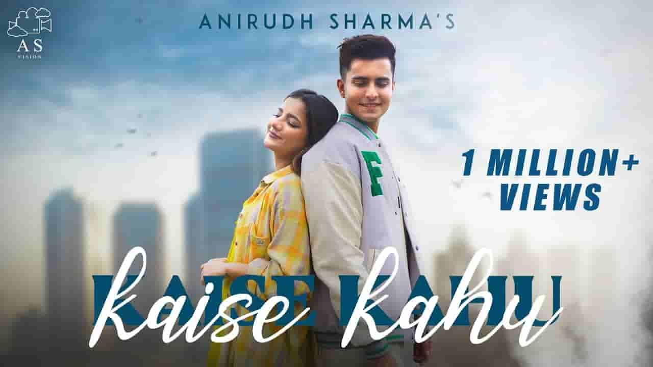 Kaise kahu lyrics Anirudh Sharma x Christina Andrew Hindi Song