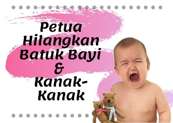 Petua Hilangkan Batuk Bayi dan Kanak-Kanak