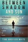 https://www.amazon.com/Between-Shadow-Sun-Husbands-Journey/dp/0996718605