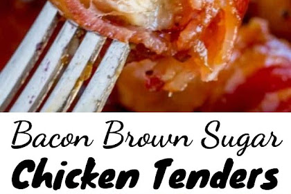 Bacon Brown Sugar Chicken Tenders