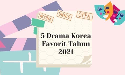 5 drama korea favorit tahun 2021