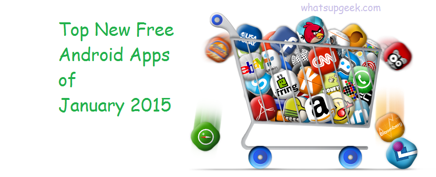Top 5 Android apps of January 2015 ~ WHATSUPGEEK