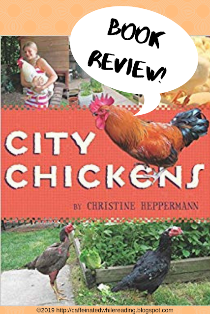 Big City, Small Chickens – BOOK REVIEW: City Chickens by Christine Heppermann