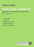 """Guida al Bed & Breakfast: Aggiornato con le novità della """"Tassa Airbnb"""" (D.L. n. 50/2017)"""