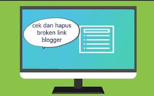 cara cek dan hapus brokenlink pada blogger