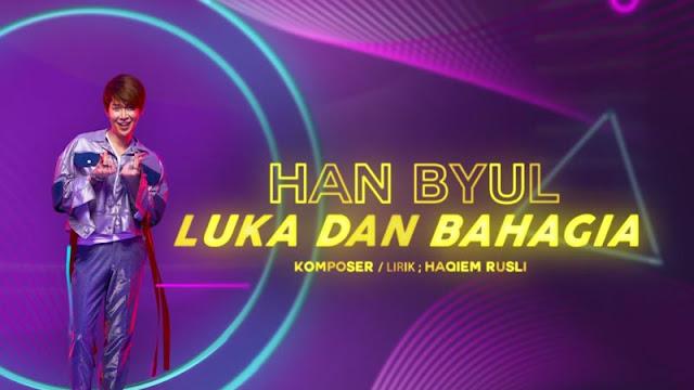 lirik lagu luka dan bahagia han byul, han byul, luka dan bahagia, lirik dan komposer oleh haqiem rusli