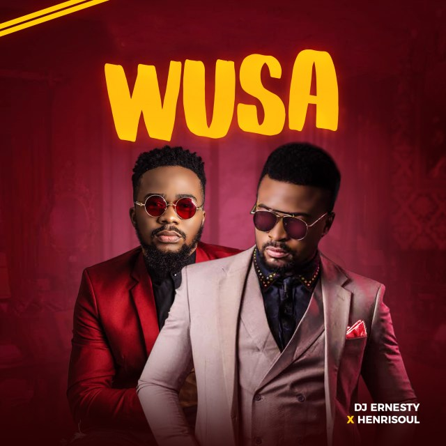 DJ Ernesty Ft. Henrisoul  –WUSA And Official Video