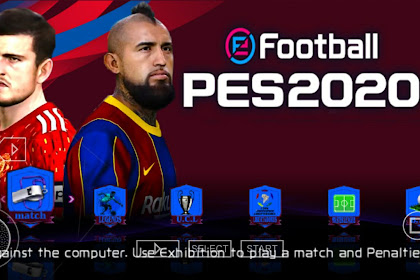 Download Efootball Pes 2020 Iso/Psp For Android Camera Ps4 EnglishVersion Update Transfer Pemain