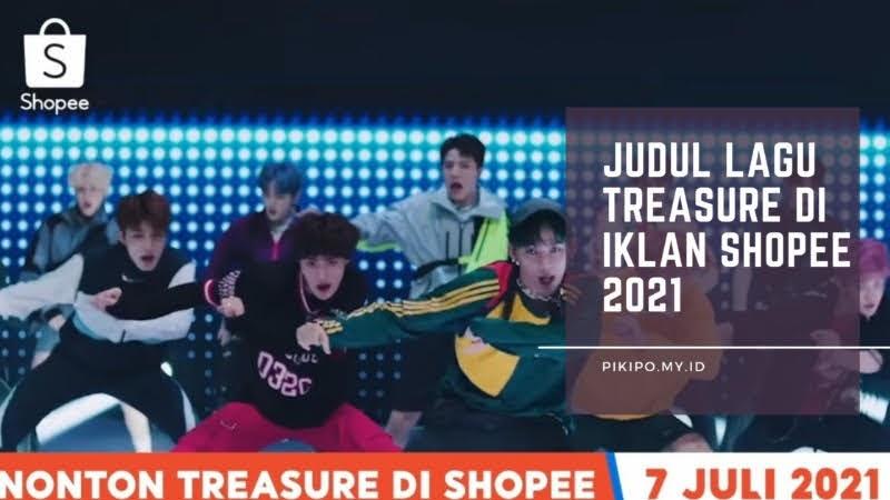 Lagu Treasure di Iklan Shopee 2021, Inilah Judul Lagunya