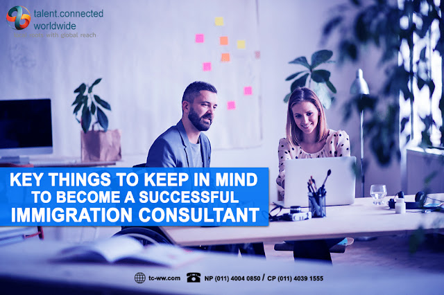 Key things to keep in mind to become a successful immigration consultant