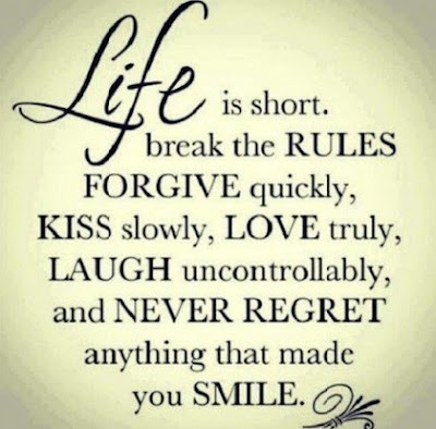 quotes about live you life:  Life is short. Break the rules for give quickly, kiss slowly, love truly, laugh uncontrollably, and never regret anything that made you smile.
