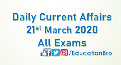 Daily Current Affairs 21st March 2020 For All Government Examinations