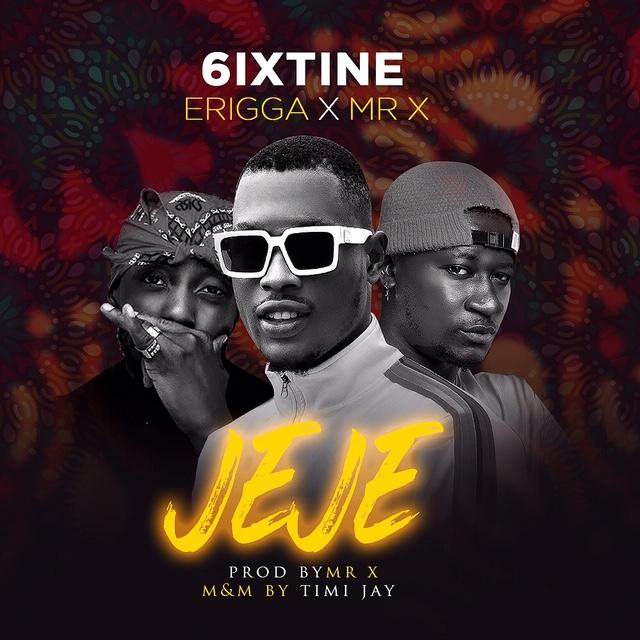 6ixtine ft Erigga x Mr X - Jeje (Prod. by Mr X) || Aruwaab9ja