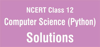 NCERT Class 12 Computer Science (Python) Solutions