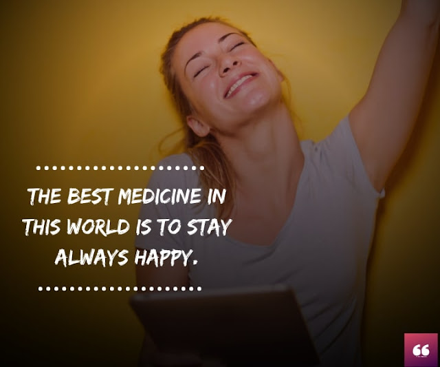 Happy Life Quotes - The Best Medicine