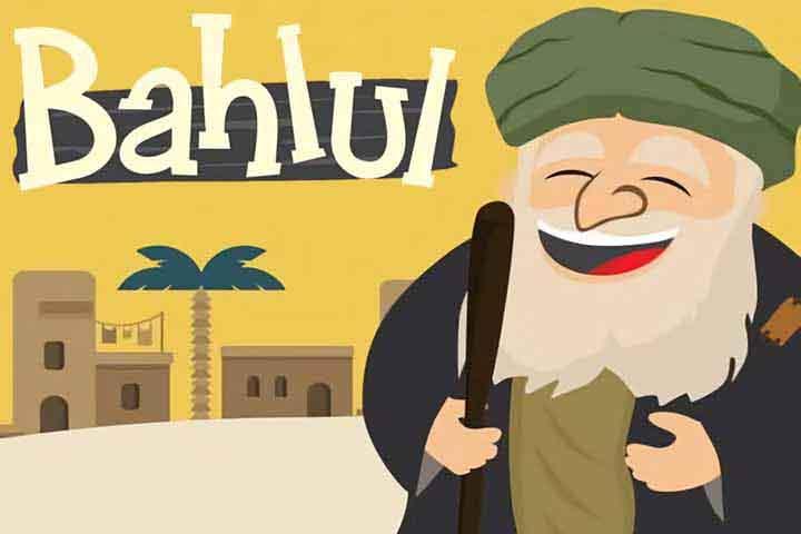 Bahlul, Si Bodoh yang Bijak