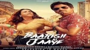 Baarish Ki Jaye Lyrics - B Praak | Nawazuddin Siddique