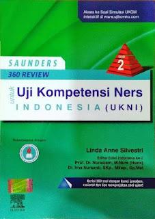 SAUNDERS 360 REVIEW UNTUK UJI KOMPETENSI (S-I) NERS INDONESIA (UKNI) ED. 2