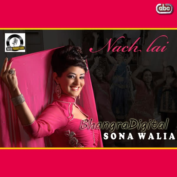 Lai Lai Lai Song Download: Sona Walia Nach Lai New Album Songs Free Download