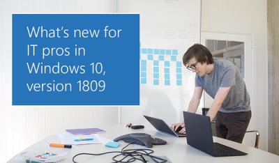 Các tính năng mới trong Windows 10 v1909 - Ưu điểm cho CNTT