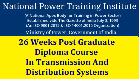 26 Weeks Post Graduate Diploma Course In Transmission And Distribution Systems విద్యుత్‌ పంపిణీలో పీజీ డిప్లొమా/2019/10/26-weeks-post-graduate-diploma-course-transmission-and-distribution-systems.html