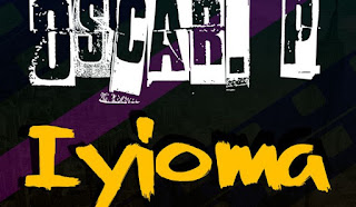 Oscar.P – Iyioma (REMIX)