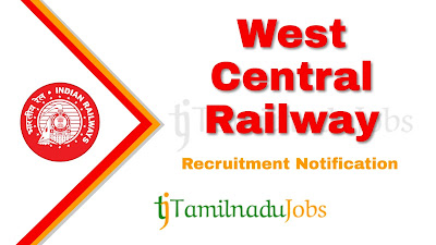 West Central Railway recruitment notification 2020, govt jobs in India, central govt jobs, govt jobs for ITI, railway jobs