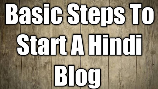 Basic Steps To Start Hindi Blog (Good Revenue Generator)