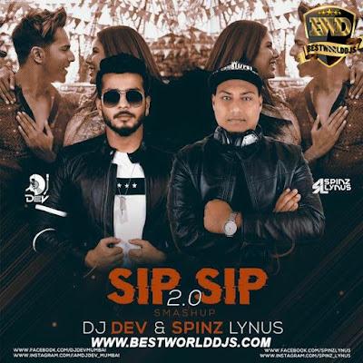 Sip Sip 2.0 Smashup Spinz Lynus DJ Dev