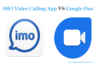 Google Duo VS IMO Video Calling App